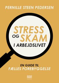 Stress og skam i arbejdslivet