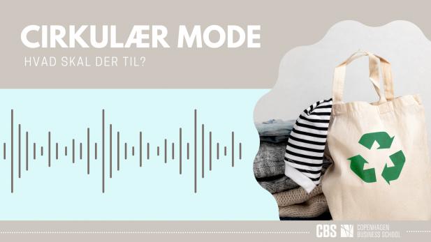 Circulaer Mode Podcast - Hvad skal der til?