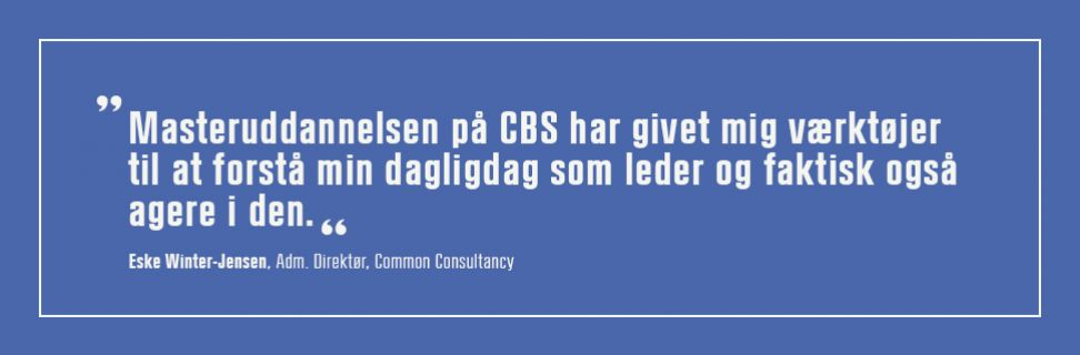 Masteruddannelsen på CBS har givet mig værktøjer til at forstå min dagligdag som leder
