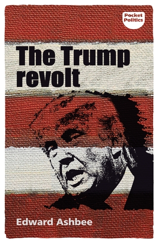 The Trump Revolt by Edward Ashbee